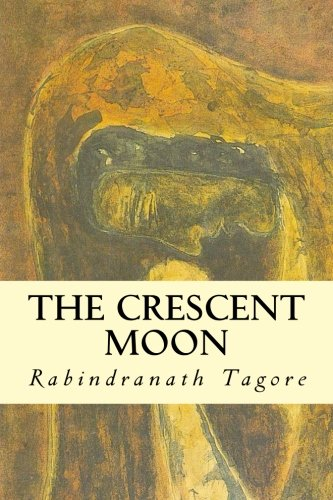 The Crescent Moon: Rabindrath Tagore