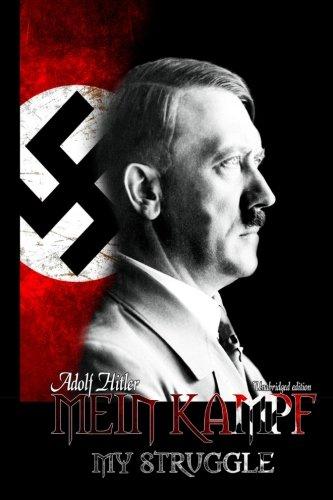 Mein Kampf - My Struggle : Unabridged: Adolf Hitler