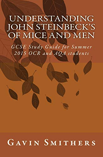 9781501089565: Understanding John Steinbeck's Of Mice and Men: GCSE Study Guide for Summer 2015 OCR and AQA students (Gavin's Guides)