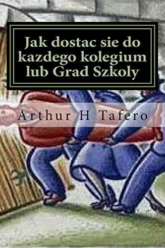 Jak Dostac Sie Do Kazdego Kolegium Lub: Tafero, Arthur H.