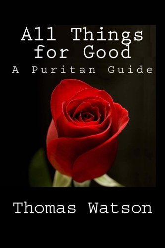 9781501098000: All Things for Good: A Puritan Guide
