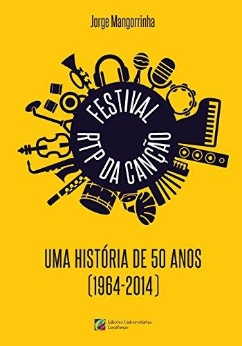 9781501098543: Festival RTP da Canção: uma história de 50 anos (1964-2014)