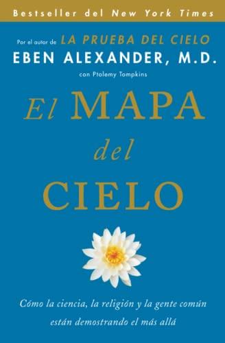 9781501100482: El Mapa del cielo: Cómo la ciencia, la religión y la gente común están demostrando el más allá (Spanish Edition)