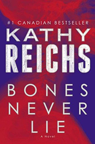 Bones Never Lie: Reichs, Kathy