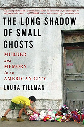 The Long Shadow of Small Ghosts: Murder and Memory in an American City 9781501104251 In Cold Blood meets Adrian Nicole LeBlanc's Random Family: A harrowing, profoundly personal investigation of the causes, effects, and co