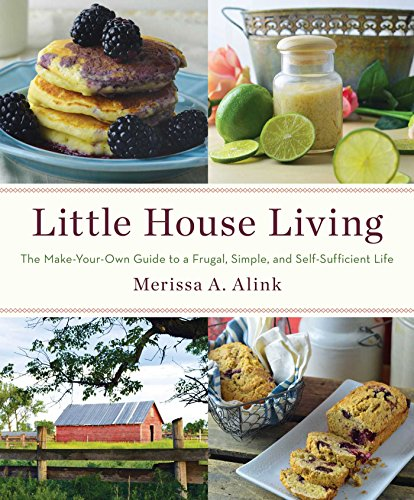 Little House Living: The Make-Your-Own Guide to: Alink, Merissa A.