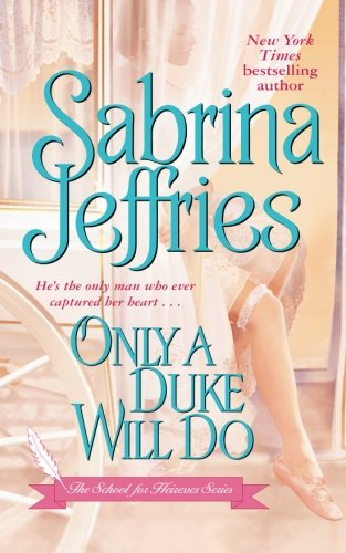 9781501104633: Only a Duke Will Do (The School for Heiresses)