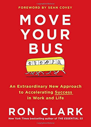 9781501105036: Move Your Bus: An Extraordinary New Approach to Accelerating Success in Work and Life