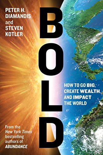 9781501105241: Bold: How to Go Big, Create Wealth and Impact the World