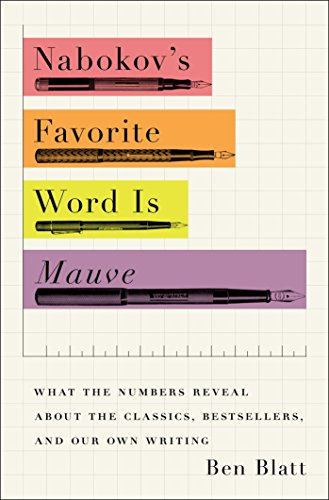 Nabokov's Favorite Word Is Mauve: What the Numbers Reveal About the Classics, Bestsellers, and...