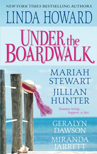 Under The Boardwalk: A Dazzling Collection Of All New Summertime Love Stories: Linda Howard