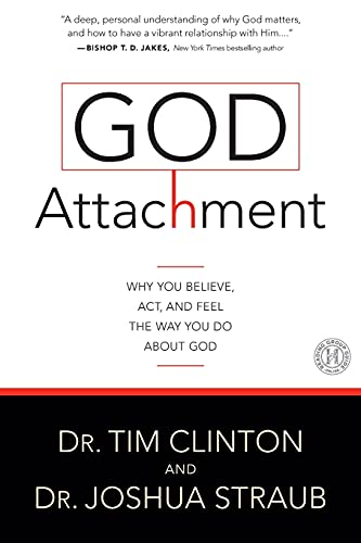 9781501108136: God Attachment: Why You Believe, Act, and Feel the Way You Do About God