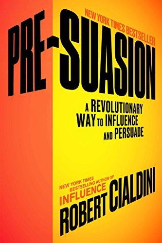 9781501109799: Pre-Suasion: A Revolutionary Way to Influence and Persuade