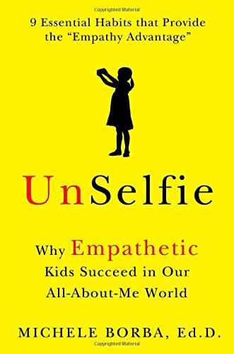 9781501110030: UnSelfie: Why Empathetic Kids Succeed in Our All-About-Me World