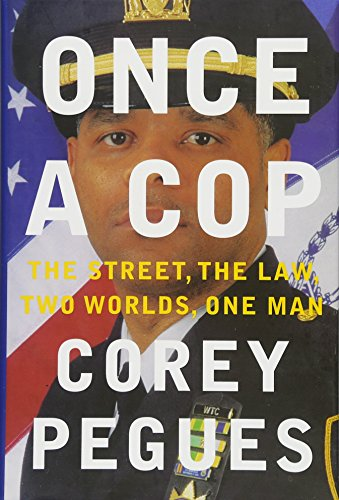 9781501110498: Once a Cop: The Street, the Law, Two Worlds, One Man