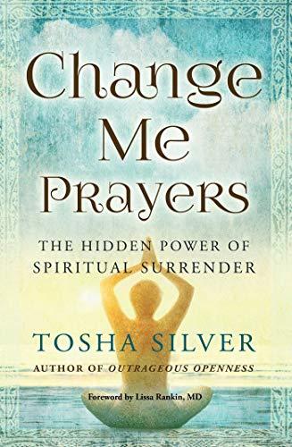 9781501111754: Change Me Prayers: The Hidden Power of Spiritual Surrender