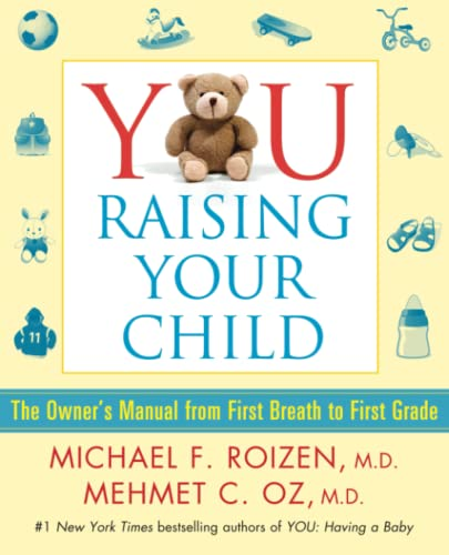 9781501112416: YOU: Raising Your Child: The Owner's Manual from First Breath to First Grade