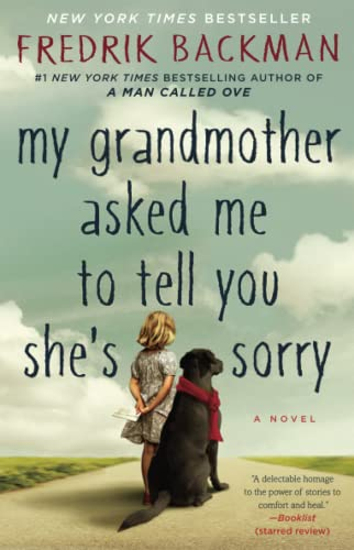 My Grandmother Asked Me to Tell You She's Sorry: A Novel: Fredrik Backman