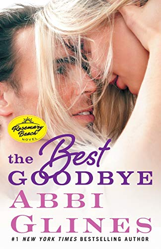9781501115318: The Best Goodbye: A Rosemary Beach Novel