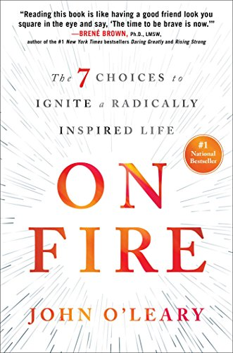 9781501117725: On Fire: The 7 Choices to Ignite a Radically Inspired Life