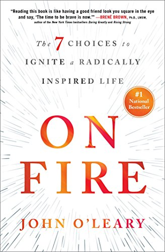9781501117732: On Fire: The 7 Choices to Ignite a Radically Inspired Life