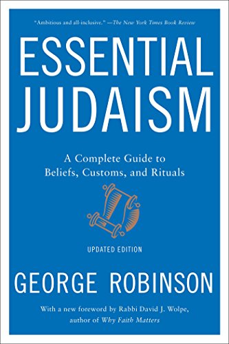 Essential Judaism: Updated Edition: A Complete Guide to Beliefs, Customs & Rituals: Robinson, ...