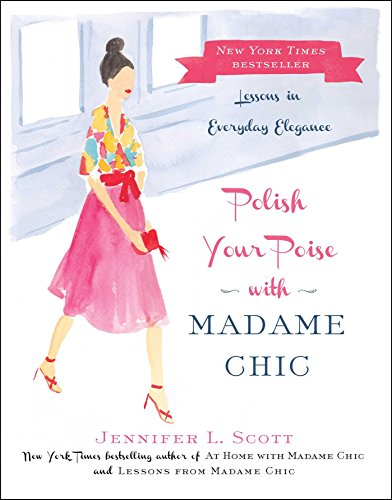 9781501118739: Polish Your Poise with Madame Chic: Lessons in Everyday Elegance