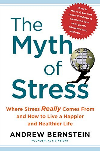 9781501118845: The Myth of Stress: Where Stress Really Comes From and How to Live a Happier and Healthier Life