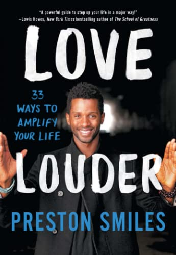 9781501120145: Love Louder: 33 Ways to Amplify Your Life