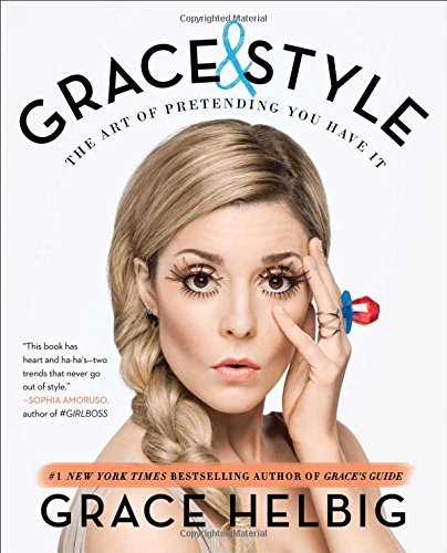 9781501120589: Grace & Style: The Art of Pretending You Have It