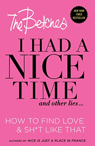 9781501120947: I Had a Nice Time And Other Lies...: How to find love & sh*t like that