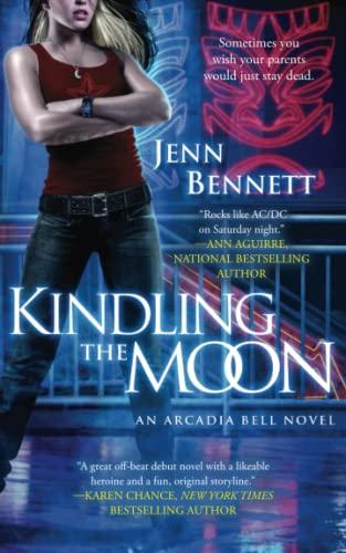 9781501121784: Kindling the Moon: An Arcadia Bell Novel (The Arcadia Bell series)