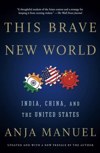 This Brave New World: India, China, and: Manuel, Anja