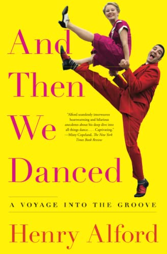 9781501122262: And Then We Danced: A Voyage into the Groove