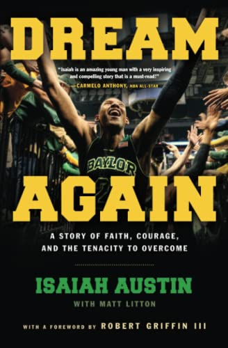 Dream Again: A Story of Faith, Courage, and the Tenacity to Overcome: Isaiah Austin