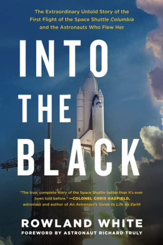 9781501123634: Into the Black: The Extraordinary Untold Story of the First Flight of the Space Shuttle Columbia and the Astronauts Who Flew Her