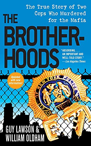 9781501123764: The Brotherhoods: The True Story of Two Cops Who Murdered for the Mafia