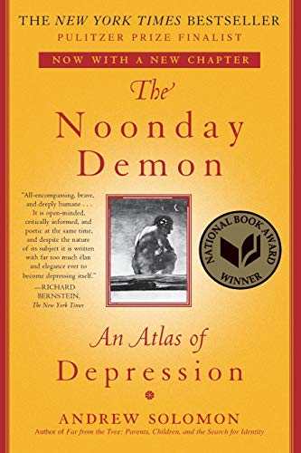 The Noonday Demon: An Atlas of Depression: Solomon, Andrew