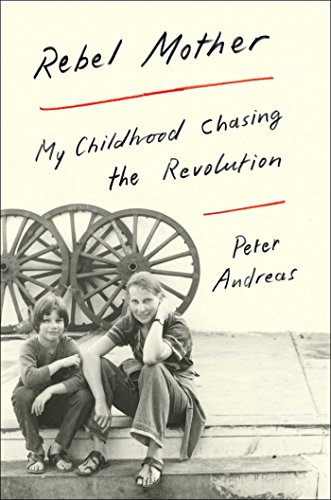 9781501124396: Rebel Mother: My Childhood Chasing the Revolution