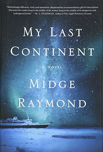 My Last Continent: A Novel: Midge Raymond