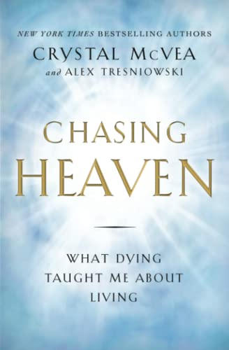 9781501124914: Chasing Heaven: What Dying Taught Me About Living