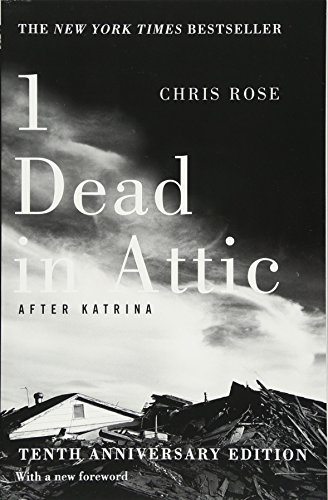 1 Dead in Attic: After Katrina: Chris Rose