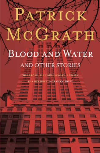Blood and Water and Other Tales: Mcgrath, Patrick
