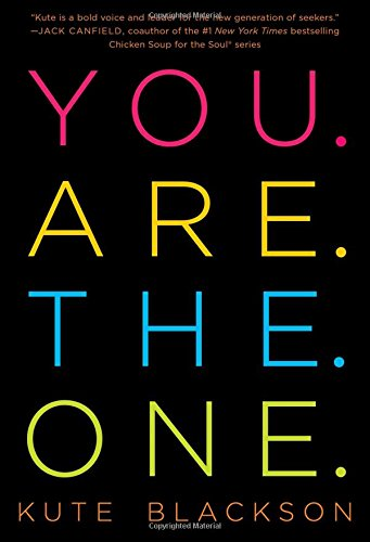 9781501127274: You Are The One: A Bold Adventure in Finding Purpose, Discovering the Real You, and Loving Fully