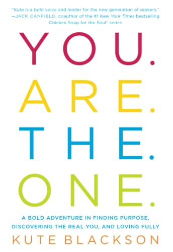9781501127304: You Are The One: A Bold Adventure in Finding Purpose, Discovering the Real You, and Loving Fully
