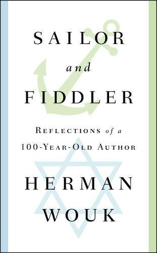 9781501128547: Sailor and Fiddler: Reflections of a 100-Year-Old Author