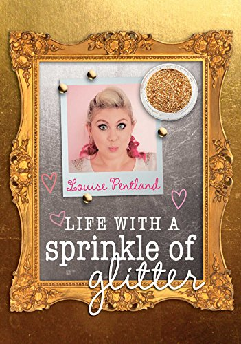 Life with a Sprinkle of Glitter: Louise Pentland