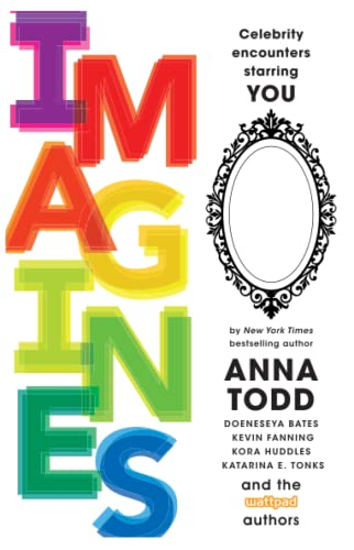 IMAGINES: Celebrity Encounters Starring You: Todd, Anna; Ansell,