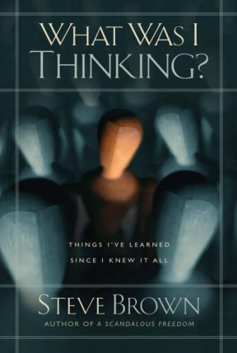 9781501132056: What Was I Thinking?: Things I've Learned Since I Knew It All
