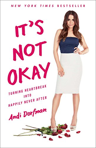 9781501132469: It's Not Okay: Turning Heartbreak into Happily Never After
